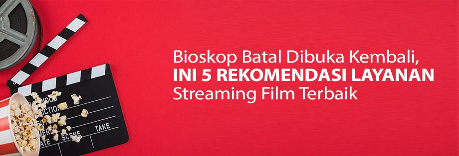 Bioskop Batal Dibuka Kembali, Ini 5 Rekomendasi Layanan ...